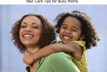 Hair Care Tips for Busy Moms